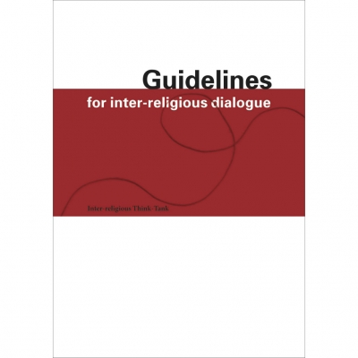 Guidelines for Inter-Religious Dialogue / Practical suggestions for successful interfaith dialogue
